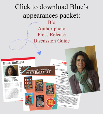 Click to download Blue's appearances packet including: Bio, Author Photo, Press Release, and Discussion Guide